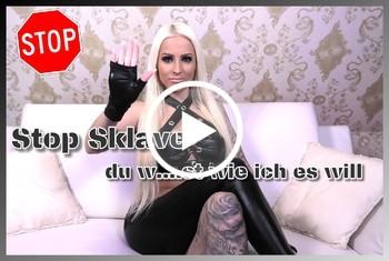 Stop Sklave - Du w***st wie ich es will