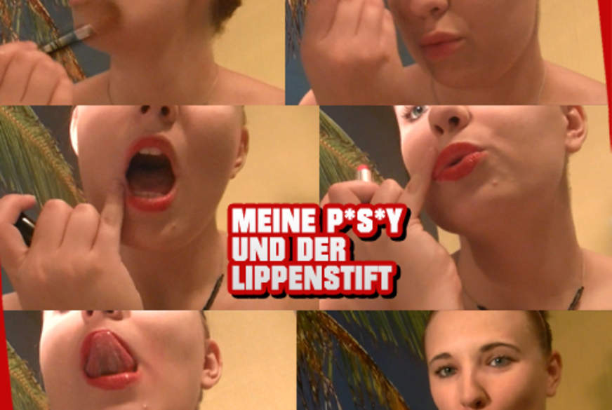 Meine P***y und der Lippenstift