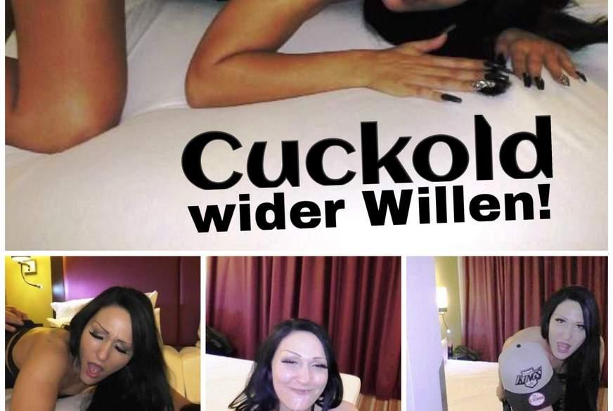 C*****d wider Willen!