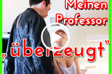 Mein Professor FICKT MICH!