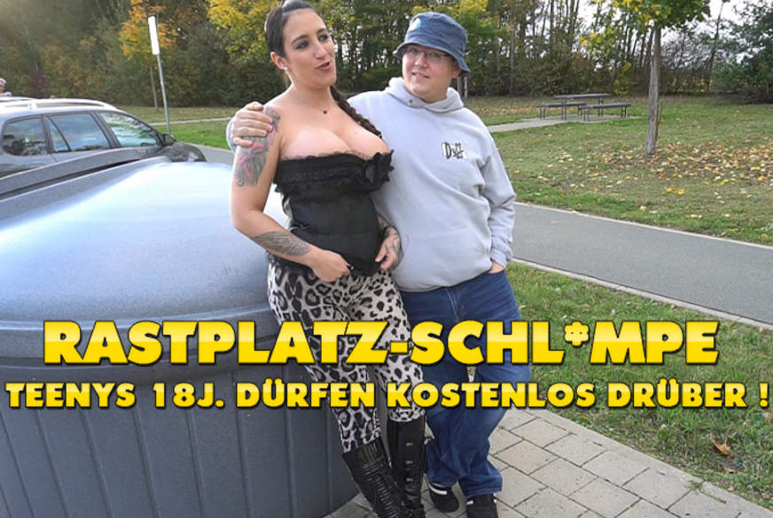 Rastplatz-S******e ! T***ys 18J. dürfen kostenlos DRÜBER !!!