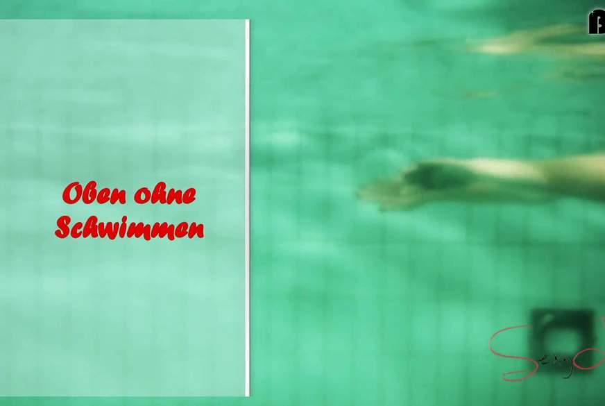 Oben ohne schwimmen