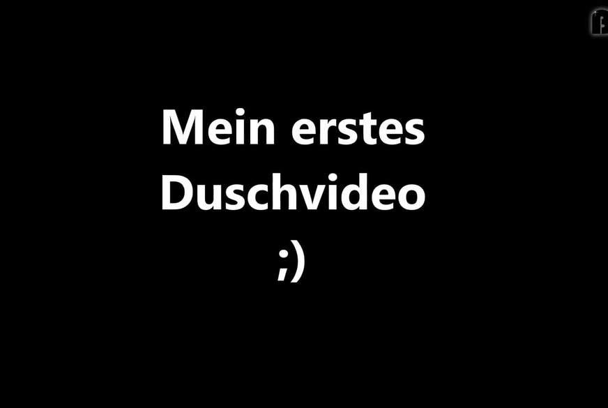 Mein erstes Duschvideo