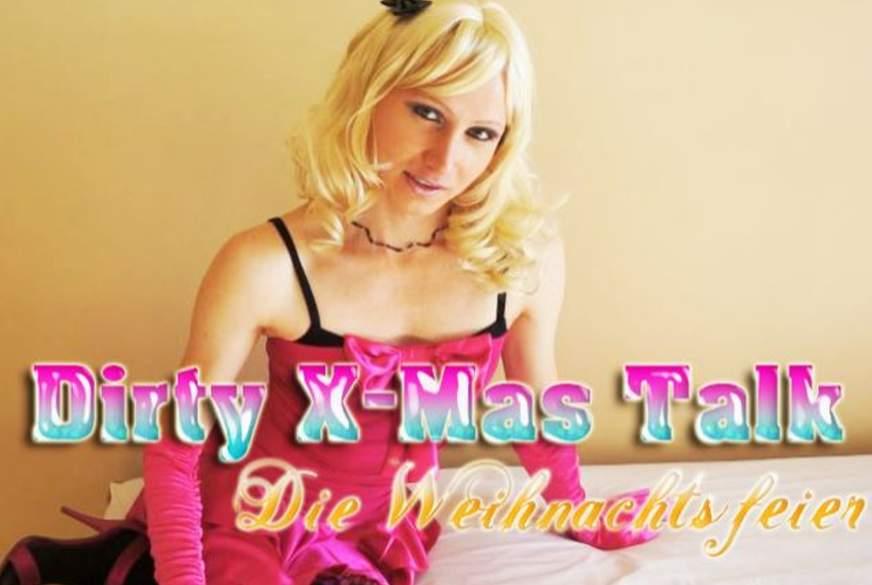 Dirty X-Mas Talk die Weihnachtsfe**r