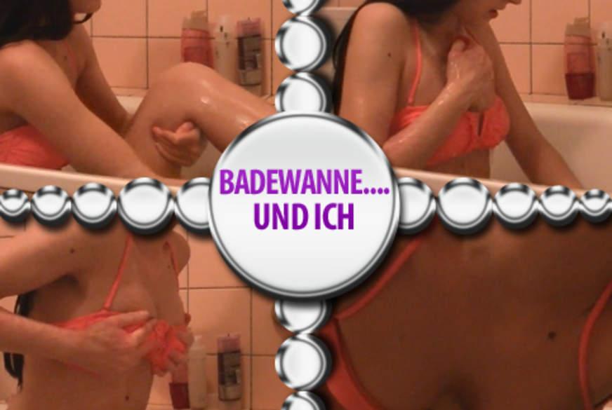 Badewanne.... und ich