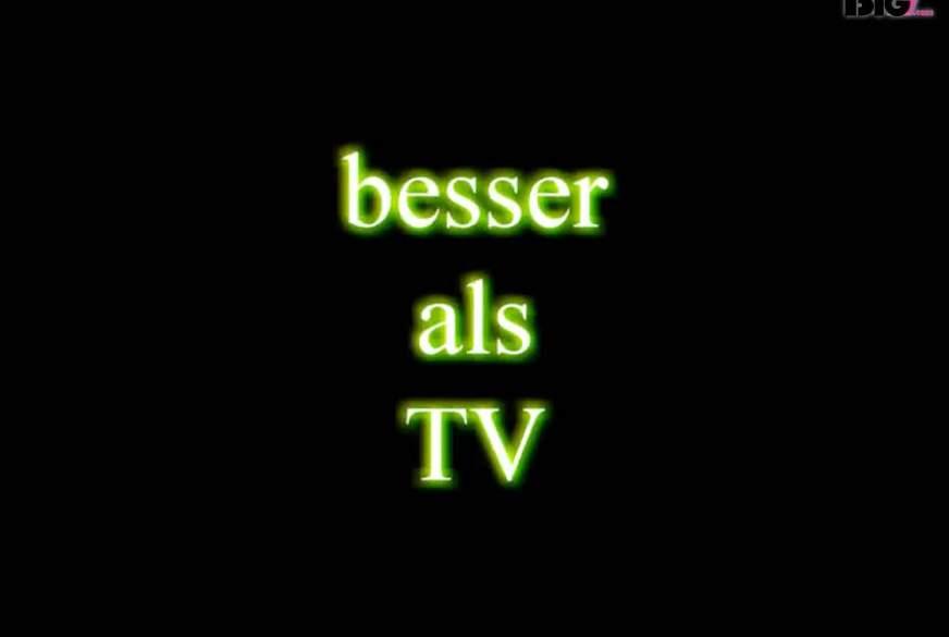 besser als TV