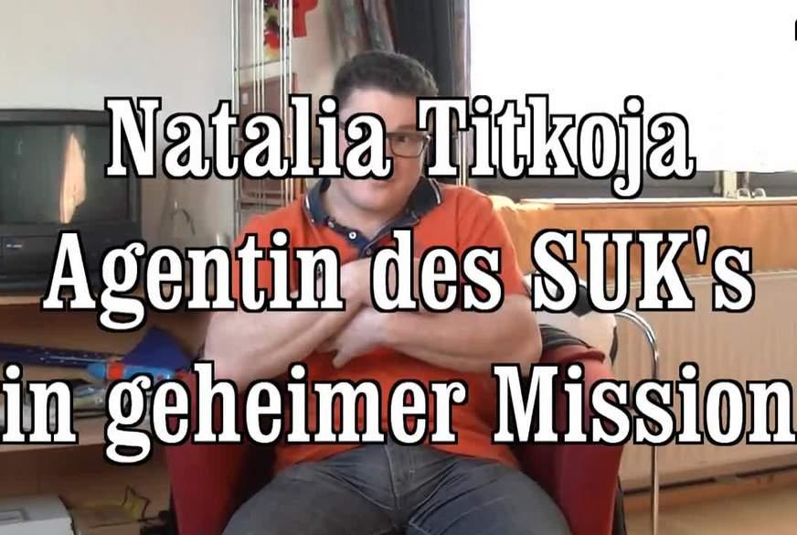 Natalia Titkoja in geheimer Mission