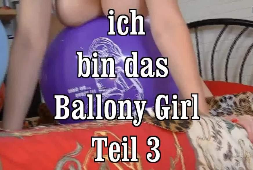 ich bin das Ballony Girl 3
