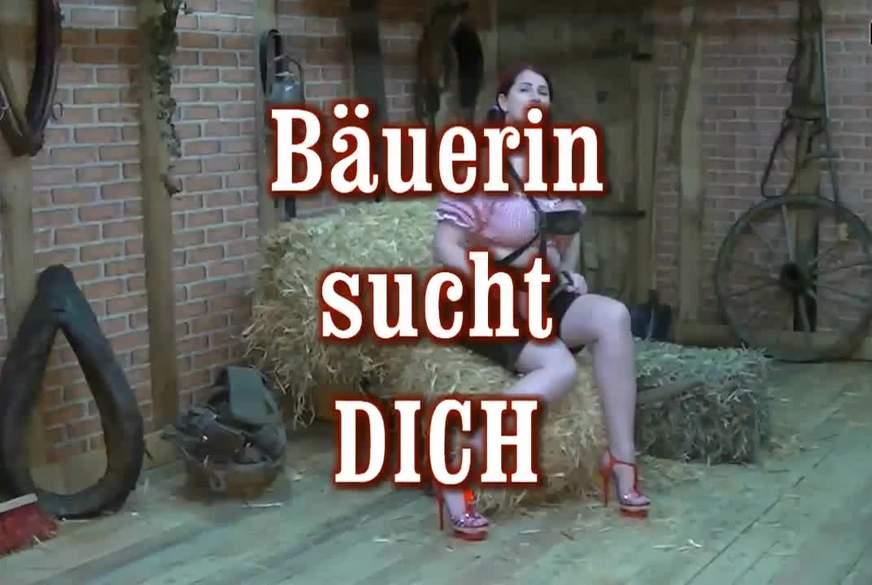 Bäuerin sucht Dich