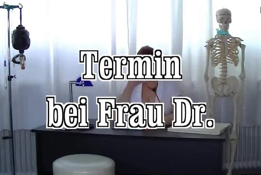 Termin bei Frau Dr.