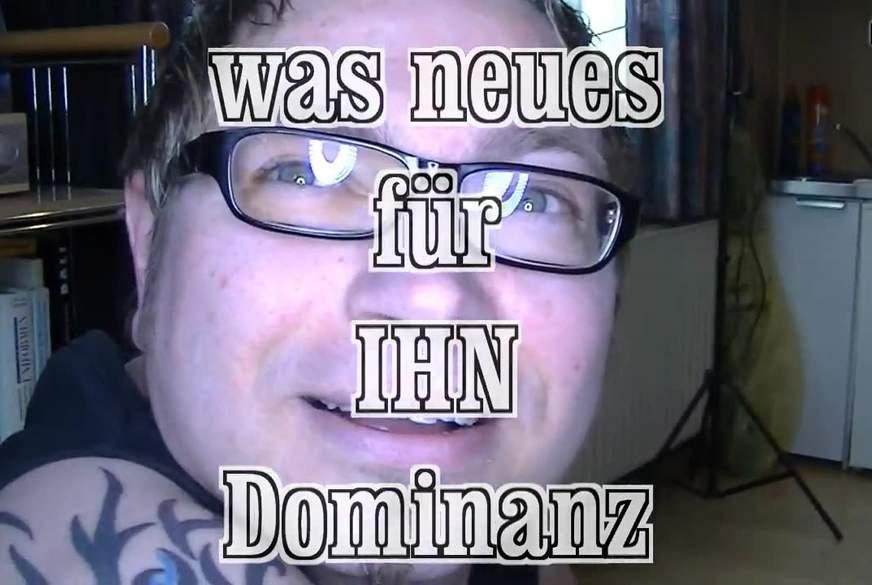 was Neues für Ihn - DOMINANZ -