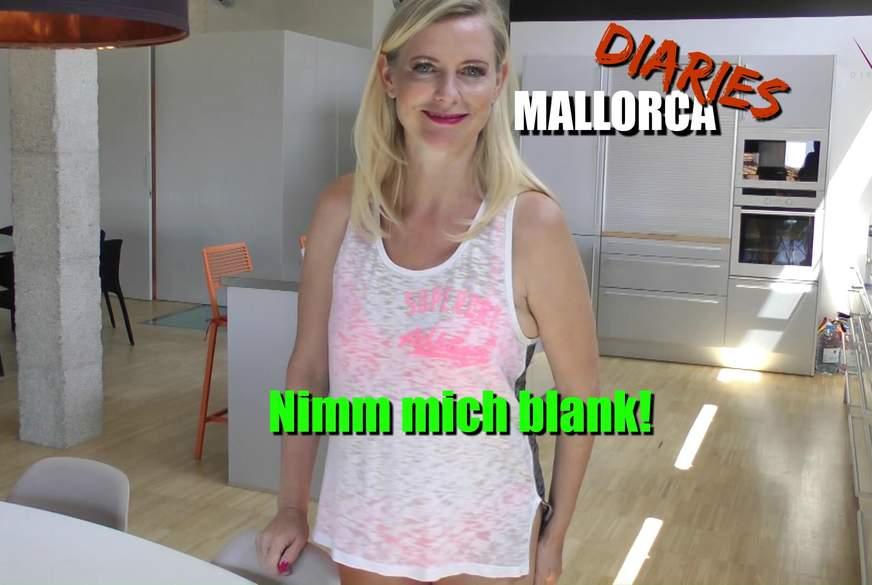 F**k mich blank! Mallorca Diaries 3