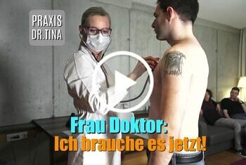 Praxis Dr.Tina I Frau Doktor ich muss f****n!
