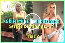 Geile MILF Blanche nach Street Casting g*****t Teil 2