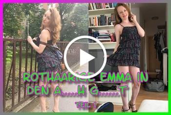 Rothaarige Emma in den A***h g*****t Teil 1