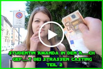 Studentin Amanda in den A***h g*****t bei Strassen Casting Teil 2