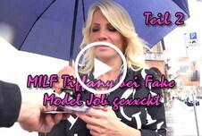MILF Tiffany bei Fake Model Job g*****t Teil 2