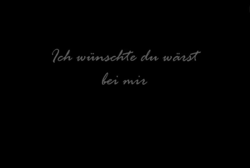 ich wünschte du wärst bei mir